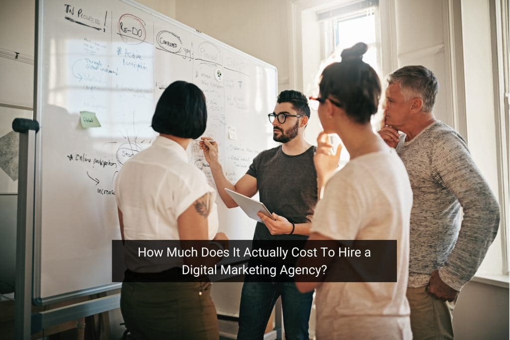 How Much Does It Cost To Hire a Digital Marketing Agency